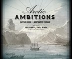 Arctic Ambitions: Captain Cook and ...
