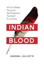 Indian Blood: HIV and Colonial Trauma...
