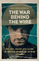 The War Behind the Wire: The Life,...