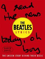 The Beatles Lyrics: The Unseen Story...