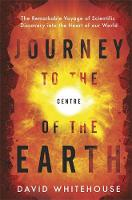 Journey to the Centre of the Earth:...