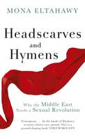 Headscarves and Hymens: Why the ...
