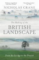 The Making of the British Landscape:...