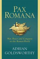 Pax Romana: War, Peace and Conquest ...