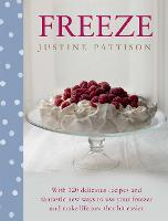 Freeze: 120 Delicious Recipes and...
