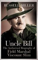 Uncle Bill: The Authorised Biography...