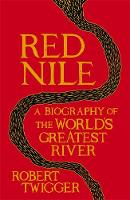 Red Nile: The Biography of the ...