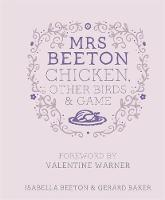 Mrs Beeton's Chicken Other Birds and...