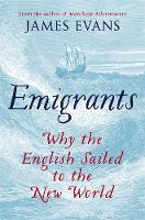 Emigrants: Why the English Sailed to...