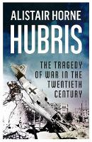 Hubris: The Tragedy of War in the...