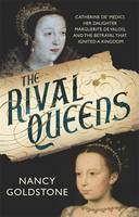 The Rival Queens: Catherine De'...