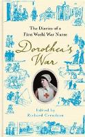 Dorothea's War: The Diaries of a ...