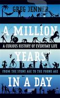A Million Years in a Day: A Curious...