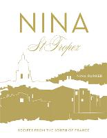 Nina St Tropez: Recipes from the ...