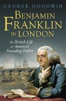 Benjamin Franklin in London: The...