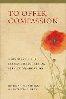 To Offer Compassion: A History of the...