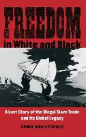 Freedom in White and Black: A Lost...