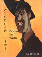 Wyndham Lewis: Painter and Writer