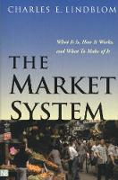 The Market System: What it is, How it...