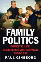 Family Politics: Domestic Life,...