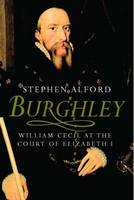 Burghley: William Cecil at the Court...