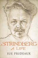 Strindberg: A Life