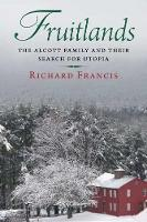 Fruitlands: The Alcott Family and...