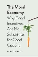 The Moral Economy: Why Good ...