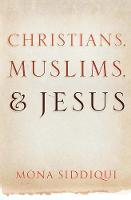 Christians, Muslims and Jesus