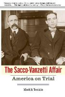 The Sacco-Vanzetti Affair: America on...
