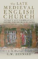 The Late Medieval English Church:...
