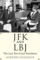 JFK and LBJ: The Last Two Great...