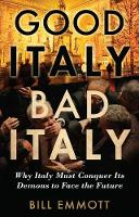 Good Italy, Bad Italy: Why Italy Must...
