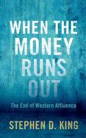 When the Money Runs Out: The End of...
