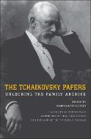 The Tchaikovsky Papers: Unlocking the...