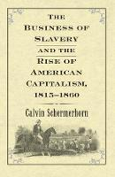 The Business of Slavery and the Rise...