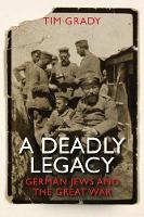 A Deadly Legacy: German Jews and the...