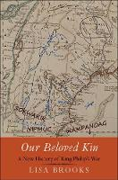 Our Beloved Kin: A New History of ...