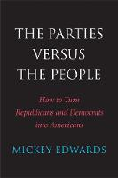 The Parties Versus the People: How to...