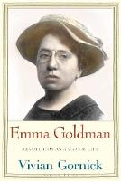 Emma Goldman: Revolution as a Way of...