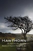 Hawthorn: The Tree That Has ...