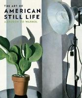 The Art of American Still Life:...