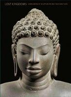 Lost Kingdoms: Hindu-Buddhist...