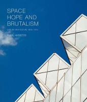 Space, Hope and Brutalism: English...