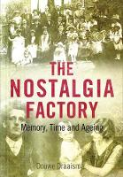 The Nostalgia Factory: Memory, Time...