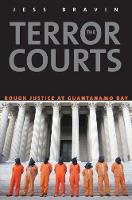 The Terror Courts: Rough Justice at...