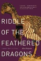 Riddle of the Feathered Dragons:...