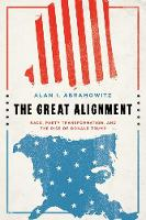 The Great Alignment: Race, Party...