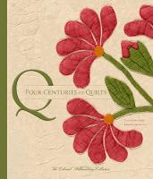 Four Centuries of Quilts: The ...