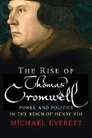 The Rise of Thomas Cromwell: Power ...